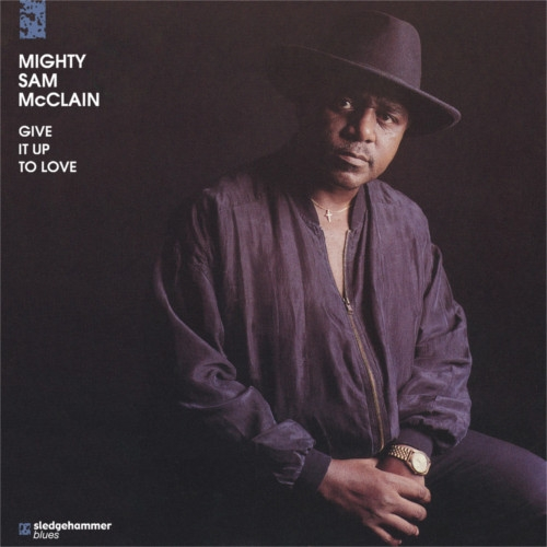 Mighty Sam McClain - Give It Up To Love SACD, 29,95 €