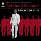 Ben Folds Five - The Unauthorized Biography Of Reinhold...