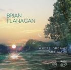 Brian Flanagan - Where Dreams Are Made SACD