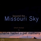Charlie Haden & Pat Metheny - Beyond The Missouri Sky LP