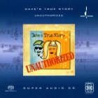 Daves True Story - Unauthorized SACD