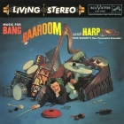 Dick Schorys New Percussion Ensemble - Music For Bang, Baaroom And Harp SACD
