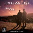 Doug MacLeod - Break The Chain CD