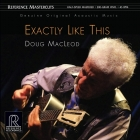 Doug MacLeod - Exactly Like This 2LPs (45rpm)
