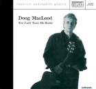Doug MacLeod - You Cant Take My Blues CD XRCD