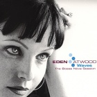 Eden Atwood - Waves - The Bossa Nova Session LP + 45rpm...