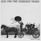 George Wallington Quintet - Jazz For The Carriage Trade LP