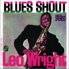 Leo Wright - Blues Shout LP