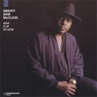 Mighty Sam McClain - Give It Up To Love SACD