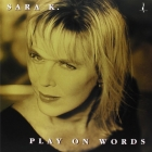 Sara K - Play On Words LP
