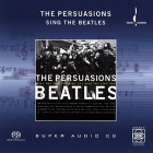 The Persuasions Sing The Beatles SACD