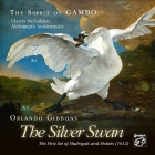 The Spirit Of Gambo - Orlando Gibbons The Silver Swan SACD