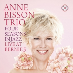 Anne Bisson Trio - Four Seasons in Jazz - Live At Bernies 2LPs (45rpm)