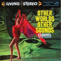 Esquivel And His Orchestra - Other Worlds Other Sounds LP