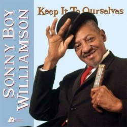 Sonny Boy Williamson - Keep It To Ourselves 2LPs (45rpm)
