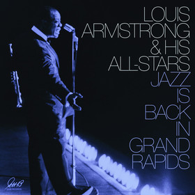 Louis Armstrong - Jazz Is Back In Grand Rapids 2LPs