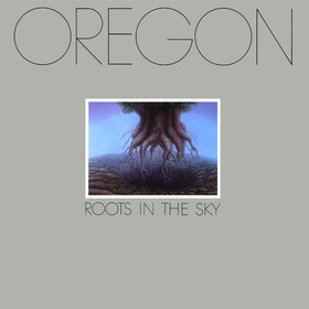 Oregon - Roots In The Sky LP